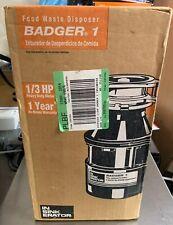 BADGER 1 In-Sink-Erator 1/3 HP Garbage Waste Disposal NEW Original Sealed Box