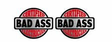 Certified Bad Ass Electrician Sticker Decal Hard Hat Helmet Label Union Labour