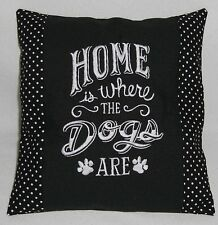 Choice of Home is where the Cats or Dogs Are Embroidered Black Handmade Pillow