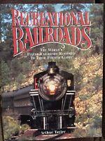 Recreational Railroads World's Finest Railroads Restored Arthur Tayler HC/DJ