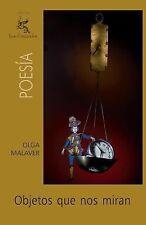 Objetos que nos Miran by Olga Malaver (2011, Paperback)