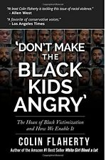 'Don't Make the Black Kids Angry': The hoax of black victimization...(Paperback)