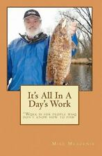 It's All In A Day's Work: Work is for people who don't know how to fish