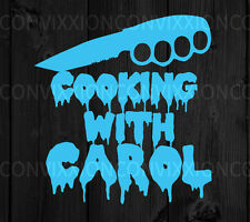 Cooking with Carol Decal Sticker Vinyl The Walking Dead Fans Cookies Bowie Knife