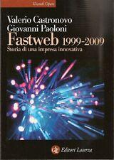 CASTRONOVO, PAOLONI. Fastweb 1999-2009. Storia di una impresa innovativa