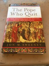 POPE WHO QUIT: A TRUE MEDIEVAL TALE OF MYSTERY, DEATH, AND By Jon M. Sweeney NEW