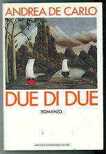 DE CARLO ANDREA DUE DI DUE MONDADORI 1989 SCRITTORI ITALIANI STRANIERI