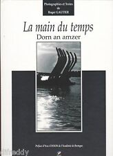 La Main du temps, Dorn an amzer, Photos, Textes bretons, Roger Gautier, Cosson