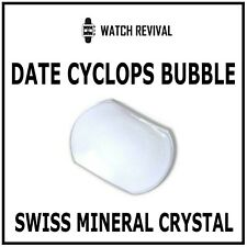 SWISS MINERAL GLASS DATE WINDOW CYCLOPS BUBBLE FOR ROLEX DATEJUST & OTHERS