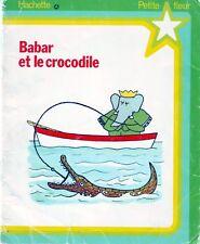 Babar et le Crocodile * J. de Brunhoff * 1979 * Hachette * album enfant *