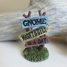 Gnome Sign for Village Nome Mini Garden New Gnome Wasn`t Built in a Day