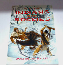 WITH THE INDIANS IN THE ROCKIES by James W. Schultz (1984, Paperback)