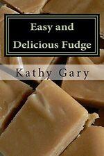 Easy & Delicious Fudge Traditional & Specialty Fudge Recipes Book By Kathy New