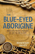 The Blue-Eyed Aborigine,Hayes, Rosemary,New Book mon0000044660
