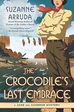 The Crocodile's Last Embrace: A Jade del Cameron Mystery - Acceptable - Arruda,