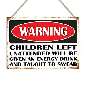 WARNING CHILDREN UNATTENDED GIVEN ENERGY DRINK & SWEAR Metal Sign Plaque Novelty