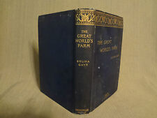 1899 Great World's Farm Crops Gardening Botany Gaye llustrated Antique Book