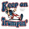 Keep On Trumpin Sticker Decal Donald Truck Patriotic POTUS Deplorable Hot