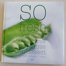 So Fresh: Des Fruits, Des Légumes De L'Entrée Au Dessert D & M LANGOT éd Seuil