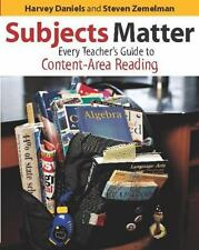 Subjects Matter :Every Teacher's Guide to Content-Area Reading by Harvey Daniels