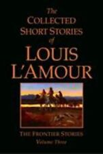 The Collected Short Stories of Louis L'Amour, Volume 3: The Frontier S-ExLibrary