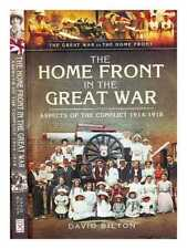 The home front in the Great War : aspects of the conflict, 1914-1918