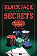 Blackjack Secrets: A Handbook for Beginners, Moore, Jay