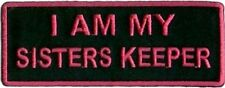 I AM MY SISTER'S KEEPER Embroidered Motorcycle MC Club Biker Vest Patch PAT-0840