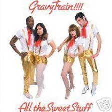 GRAVY TRAIN All the Sweet Stuff  2007 Neu