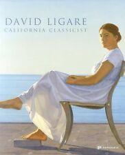 David Ligare: California Classicist, , Shields, Scott A., Rodes, David, Junker,