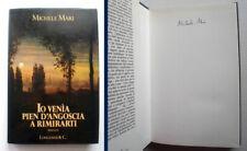 MICHELE MARI - IO VENIA PIEN D'ANGOSCIA A RIMIRARTI - AUTOGRAFATO!! - 2°ED.1990