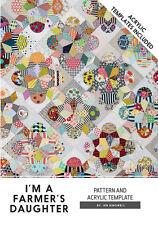 Quilt Pattern & 7 Acrylic Template Set ~ I'M A FARMER'S DAUGHTER ~ Jen Kingwell