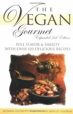 The Vegan Gourmet, Expanded 2nd Edition : Full Flavor & Variety With over 120 De
