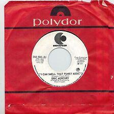 MFD IN CANADA DJ COPY NM FUNK SOUL 1971 45 RPM ERIC MERCURY : I CAN SMELL THAT F