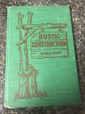 Rustic Construction by W.Ben Hunt, Sixth Printing, 1946, Bruce Publishing Co. HB