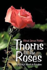 Thorns of the Roses: A Family's March to Freedom