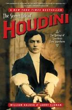 The Secret Life of Houdini : The Making of America's First Superhero by Larry Sl