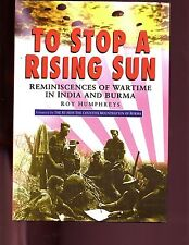 TO STOP A RISING SUN - Reminiscences of wartime in India & Burma., 1st HBdj, VG