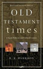 Old Testament Times: A Social, Political, and Cultural Context, Harrison, R. K.,