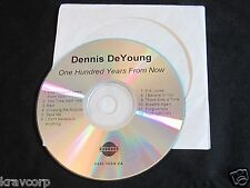 DENNIS DEYOUNG '100 YEARS FROM NOW' 2007 PROMO CD