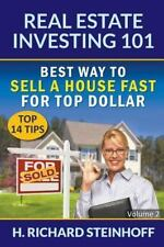 Real Estate Investing 101 : Best Way to Sell a House Fast for Top Dollar (Top...