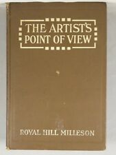 THE ARTIST'S POINT OF VIEW by Royal Hill Milleson 1912 First Edition SIGNED!