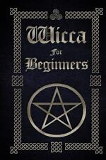 The Witches Book of Spells: Wicca for Beginners : A Guide to Wiccan Beliefs,...