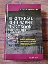 Electrical Equipment Handbook : Troubleshooting and Maintenance by Kiameh, Ph…