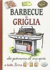 Barbecue e Griglia. - Edizioni del Baldo