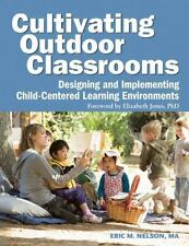 Cultivating Outdoor Classrooms: Designing and Implementing Child-Centered Learn