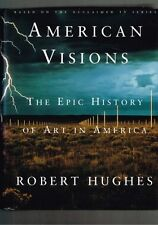American Visions: The Epic History of Art in America by Robert Hughes (Hardback)