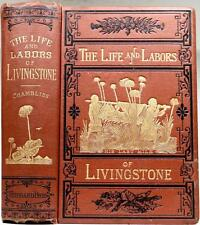 1875 LIFE AND LABORS OF DAVID LIVINGSTONE SLAVE TRADE SLAVERY CANNIBALS WITCHES