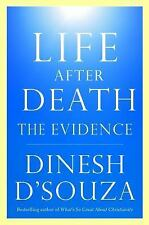 NEW - Life After Death: The Evidence by D'Souza, Dinesh