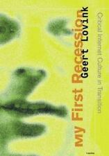 My First Recession: Critical Internet Culture in Transition-ExLibrary